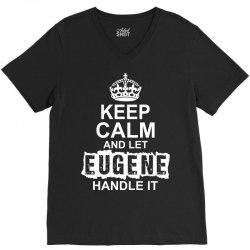 Keep Calm And Let Eugene Handle It V-Neck Tee | Artistshot