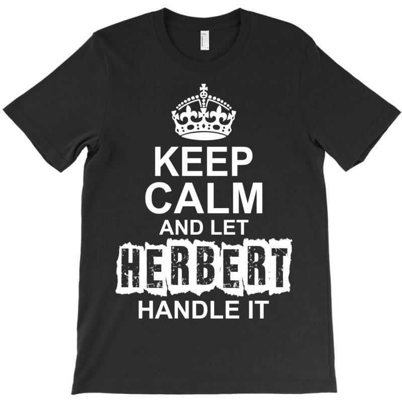 Keep Calm And Let Herbert Handle It T-shirt | Artistshot
