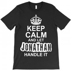 Keep Calm And Let Jonathan Handle It T-Shirt | Artistshot