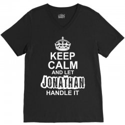 Keep Calm And Let Jonathan Handle It V-Neck Tee | Artistshot