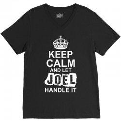 Keep Calm And Let Joel Handle It V-Neck Tee   Artistshot