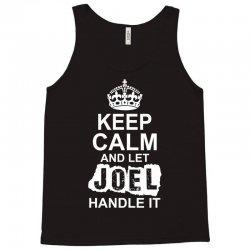 Keep Calm And Let Joel Handle It Tank Top   Artistshot