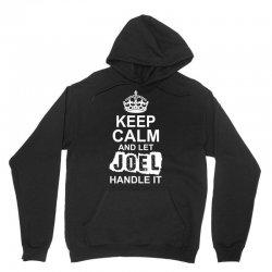 Keep Calm And Let Joel Handle It Unisex Hoodie   Artistshot