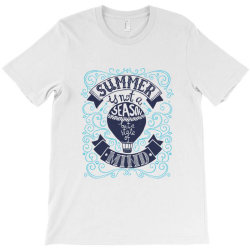 Summer is not a season T-Shirt | Artistshot