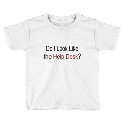 Do I Like The Help Desk Toddler T-shirt Designed By Megaagustina