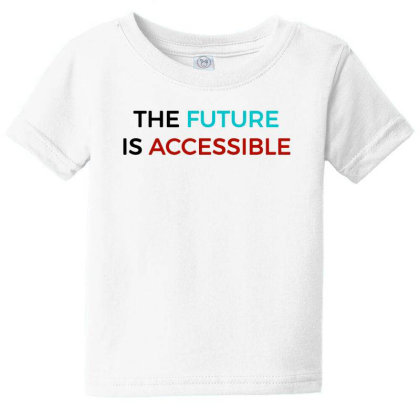 The Future Is Accessible Baby Tee Designed By Pinkanzee