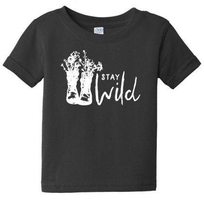 Stay Wild Baby Tee Designed By Pinkanzee