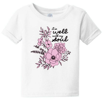 It Is Well With My Soul Baby Tee Designed By Pinkanzee