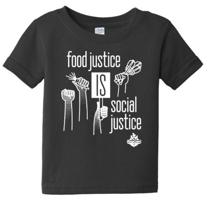 Food Justice Is Social Justice On White Baby Tee Designed By Pinkanzee