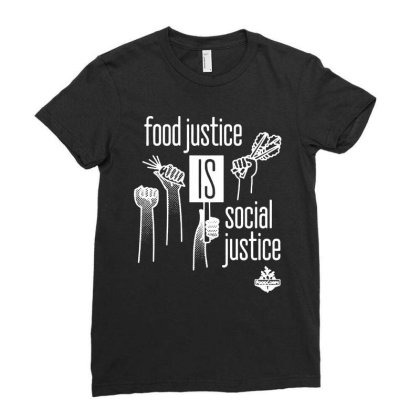 Food Justice Is Social Justice On White Ladies Fitted T-shirt Designed By Pinkanzee