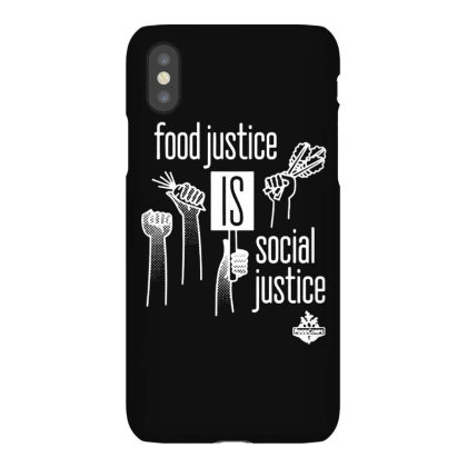 Food Justice Is Social Justice On White Iphonex Case Designed By Pinkanzee