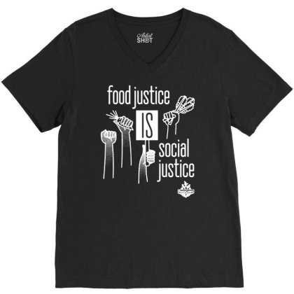 Food Justice Is Social Justice On White V-neck Tee Designed By Pinkanzee