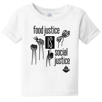 Food Justice Is Social Justice On Black Baby Tee Designed By Pinkanzee