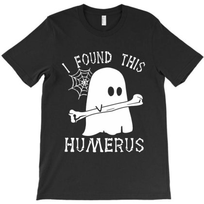 Halloween Boo I Found This Humerus T-shirt Designed By Pinkanzee