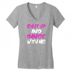 shut up dance with me Women's V-Neck T-Shirt   Artistshot