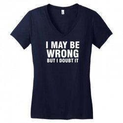 i may be wrong but i doubt it Women's V-Neck T-Shirt | Artistshot