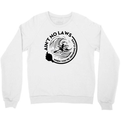 Halloween Witch Ain't No Laws You're Drinking Claws Crewneck Sweatshirt Designed By Pinkanzee