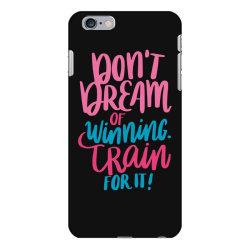 Don't dream of winning train for it! iPhone 6 Plus/6s Plus Case | Artistshot