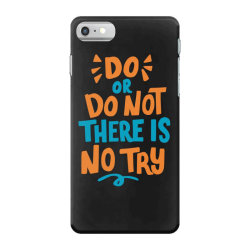 Do or do not there is no try iPhone 7 Case | Artistshot