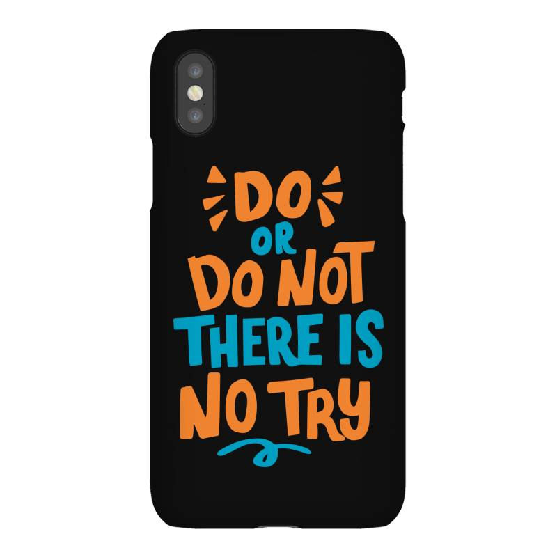 Do Or Do Not There Is No Try Iphonex Case | Artistshot