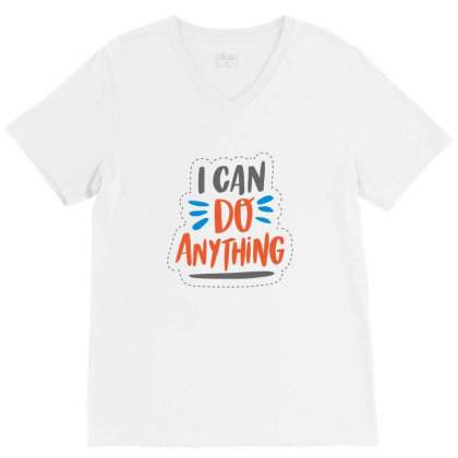I Can Do Anything V-neck Tee Designed By Estore