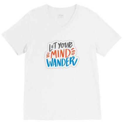 Let Your Mind Wander V-neck Tee Designed By Estore
