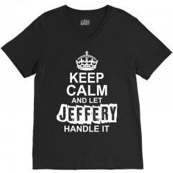 Keep Calm And Let Jeffery Handle It V-Neck Tee | Artistshot