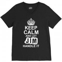 Keep Calm And Let Jim Handle It V-Neck Tee | Artistshot