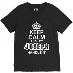 Keep Calm And Let Joseph Handle It V-Neck Tee   Artistshot