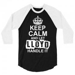 Keep Calm And Let Lloyd Handle It 3/4 Sleeve Shirt | Artistshot