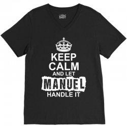Keep Calm And Let Manuel Handle It V-Neck Tee | Artistshot