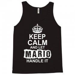 Keep Calm And Let Mario Handle It Tank Top   Artistshot