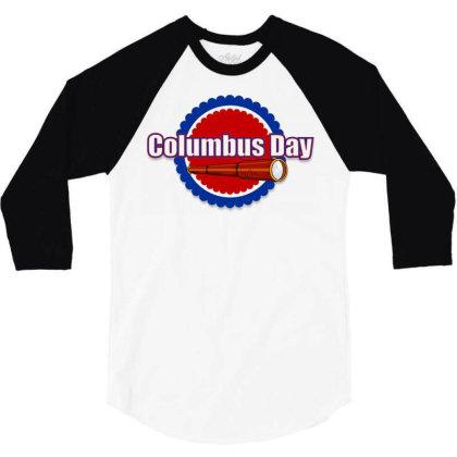 Happy Columbus Day 3/4 Sleeve Shirt Designed By Estore