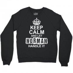 Keep Calm And Let Norman Handle It Crewneck Sweatshirt | Artistshot