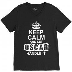 Keep Calm And Let Oscar Handle It V-Neck Tee | Artistshot