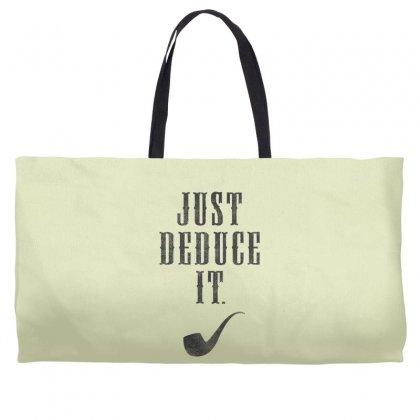 Just Deduce It Weekender Totes Designed By Tshiart