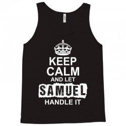 Keep Calm And Let Samuel Handle It Tank Top | Artistshot