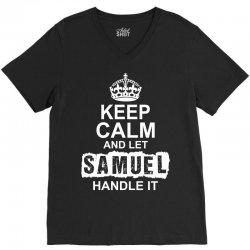 Keep Calm And Let Samuel Handle It V-Neck Tee | Artistshot