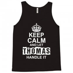Keep Calm And Let Thomas Handle It Tank Top | Artistshot