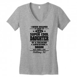 Super Cool Daughter Of A Freaking Awesome Mom Women's V-Neck T-Shirt | Artistshot