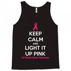 Keep Calm And Light It Up Pink (For Breast Cancer Awareness) Tank Top | Artistshot