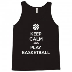 Keep Calm and Play Basketball Tank Top | Artistshot