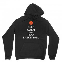 Keep Calm and Play Basketball Unisex Hoodie   Artistshot