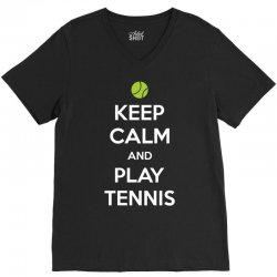 Keep Calm and Play Tennis V-Neck Tee | Artistshot