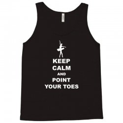Keep Calm and Point Your Toes Tank Top | Artistshot