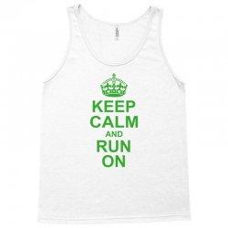 Keep Calm and Run On Green Tank Top | Artistshot