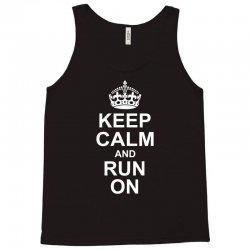 Keep Calm and Run On Tank Top | Artistshot