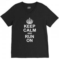 Keep Calm and Run On V-Neck Tee | Artistshot