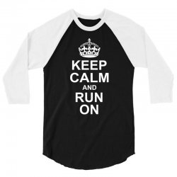 Keep Calm and Run On 3/4 Sleeve Shirt | Artistshot