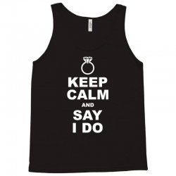 Keep Calm and Say I Do Tank Top | Artistshot